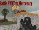 Battle SWAT vs Mercenary